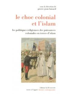Le choc colonial et l'Islam : Les politiques religieuses des puissances coloniales en terre d'Islam