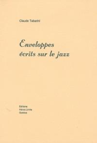 Enveloppes : Ecrits sur le jazz