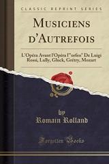 Musiciens D'Autrefois: L'Opera Avant L'Opera L'
