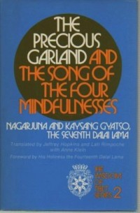 The precious garland and The song of the four mindfulnesses / NaÃ?¯Ã'Â¿Ã'Â?gaÃ?¯Ã'Â¿Ã'Â?rjuna and Kaysang Gyatso, Seventh Dalai Lama ; translated and edited by Jeffrey Hopkins and Lati Rimpoche, wit