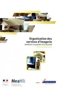 Organisation des services d'imagerie : Améliorer la qualité et la sécurité, retours d'expériences