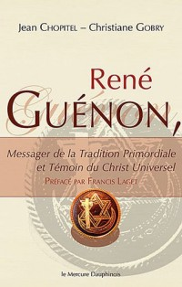 René Guénon - Messager de la Tradition Primordiale
