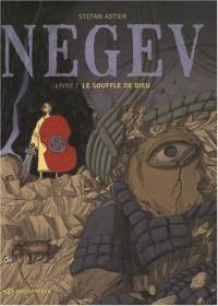 Negev, Tome 1 : Le souffle de Dieu