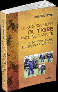 Rugissement du Tigre Face au Cancer (le)