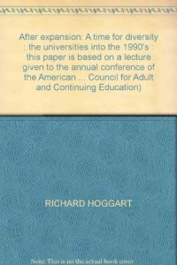 After expansion: A time for diversity : the universities into the 1990's : this paper is based on a lecture given to the annual conference of the American ... Council for Adult and Continuing Educatio