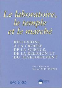 Le laboratoire, le temple et le marché