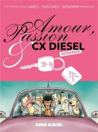 Amour, Passion et CX diesel, Intégrale :