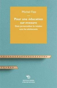 Pour une éducation sur-mesure : Osez personnaliser la relation avec les adolescents