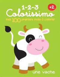 100 Premiers Mots a Colorier -Vache (Mes)