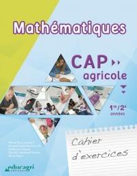 Mathématiques CAP agricole 1re/2e années : Cahier d'exercices