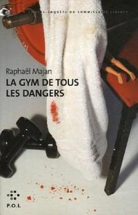 La gym de tous les dangers