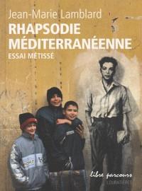 Rhapsodie méditerranéenne: Essai métissé