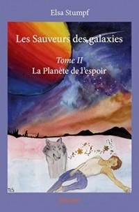 Les Sauveurs des Galaxies - Tome II