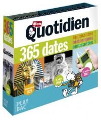 Mon quotidien : 365 dates : Etonnantes ! historiques ! amusantes !