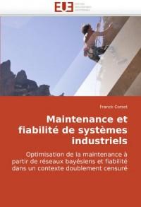 Maintenance et fiabilité de systèmes industriels: Optimisation de la maintenance à partir de réseaux bayésiens et fiabilité dans un contexte doublement censuré