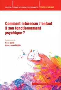 Comment Interesser l'Enfant a Son Fonctionnement Psychique