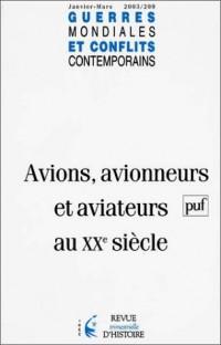 Guerres mondiales et conflits contemporains, numéro 209 : Avions, avionneurs et aviateurs au XXe siècle