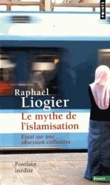Le mythe de l'islamisation : Essai sur une obsession collective [Poche]