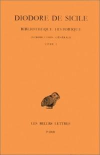 Bibliothèque historique, tome 1 : Introduction générale