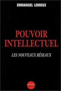 Pouvoir intellectuel : Les Nouveaux Réseaux