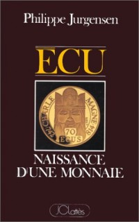 Ecu, naissance d'une monnaie