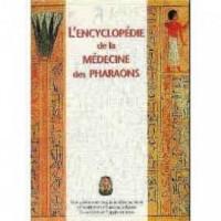 L'encyclopedie De La Medecine Des Pharaons