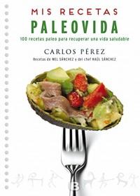 Mis recetas Paleovida/ Paleo Recipes