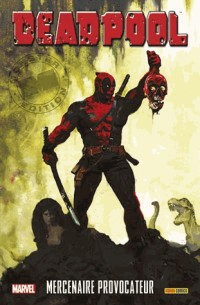 DEADPOOL MERCENAIRE PROVOCATEUR