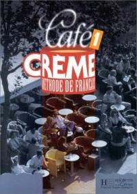 Café crème 1: Méthode de français
