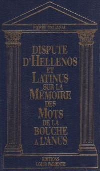 Dispute d'Hellenos et Latinus Sur la Mémoire des Mots de la Bouche a l'Anus