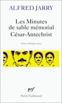 Les minutes de sable memorial suivies de César-antechrist