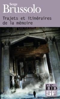 Trajets et itinéraires de la mémoire