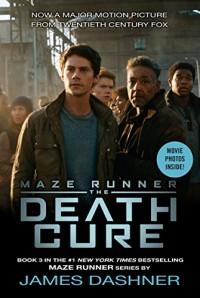 The Death Cure Movie Tie-in Edition (Maze Runner, Book Three)