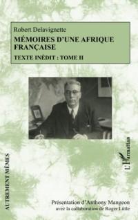 Mémoires d'une Afrique française: Texte inédit : Tome II