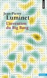 L'invention du big bang [Poche]