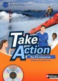 Anglais de spécialité Bac Pro Industriel 3 ans Take Action : B1-B2 (1Cédérom)