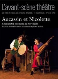 L'Avant-scène théâtre, N° 1373, 1er décembre 2014 : Aucassin et Nicolette