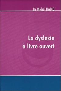 La dyslexie à livre ouvert