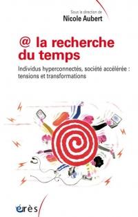 La recherche du temps : Individus hyperconnectés, société accélérée : tensions et transformations