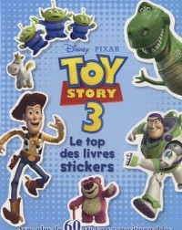 Toy Story 3 : Le top des livres stickers, avec plus de 60 stickers repositionnables