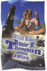 Hunter S. Thompson : Journaliste et hors-la-loi