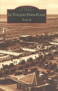 Le Touquet-Paris-Plage tome II