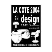 La cote 2004 du design 50.60.70 / price guide 2004of design 50.60.70