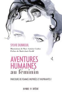 Aventures humaines au féminin - Parcours de femmes inspirées et inspirantes !