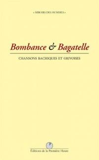Bombance et bagatelle : Chansons bachiques et grivoises
