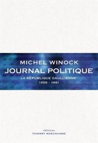 Journal politique, la république gaullienne 1958-1981