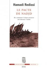 Le pacte de Nadjd : Ou comment l'islam sectaire est devenu l'islam
