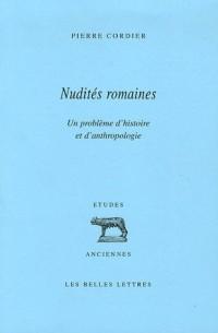 Nudités romaines : Un problème d'histoire et d'anthropologie