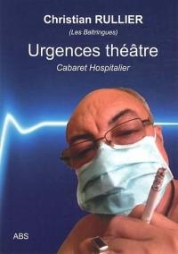 Urgences théâtre : Cabaret Hospitalier, 24 Textothérapies furieuses