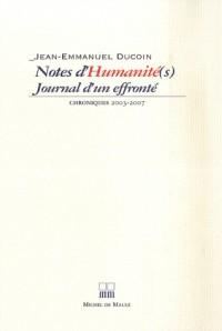 Notes d'Humanité(s) : Journal d'un effronté, Chroniques 2003-2007